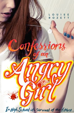 Confessions of An Angry Girl – Louise Rozett