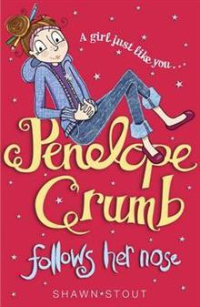 Penelope Crumb Follows Her Nose – Shawn K Stout