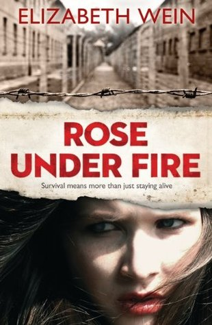 Rose Under Fire – Elizabeth Wein