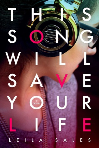 This Song Will Save Your Life – Leila Sales
