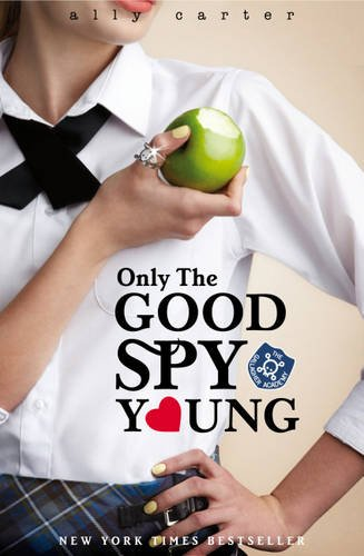 Only the Good Spy Young – Ally Carter