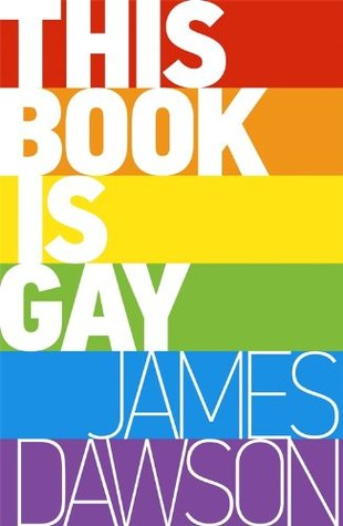 This Book is Gay – James Dawson