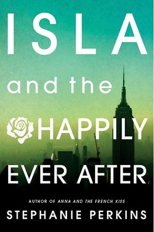 Isla and the Happily Ever After – Stephanie Perkins