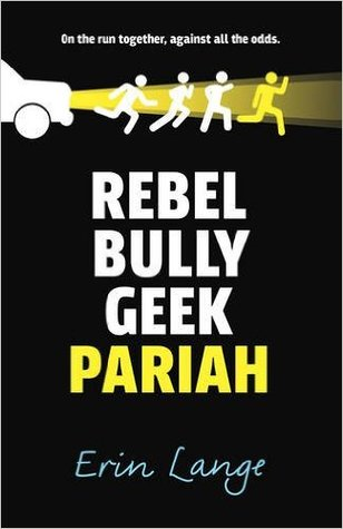 Rebel Bully Geek Pariah – Erin Lange