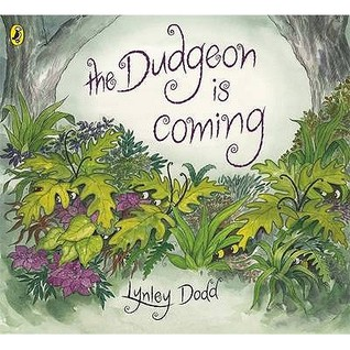 The Dudgeon is Coming – Lynley Dodd