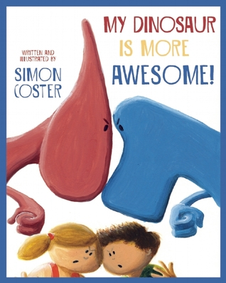 My Dinosaur is More Awesome! – Simon Coster