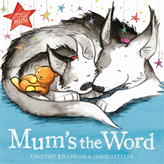 Mum's The Word – Timothy Knapman & Jamie Littler