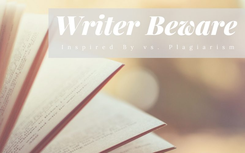 Writer Beware: Inspired By vs. Plagiarism